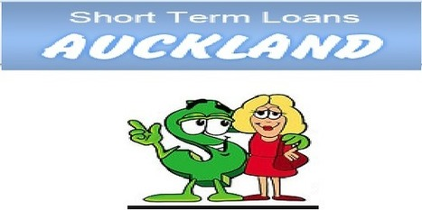 Short Term Loans Auckland- Great Financial Relief For People With Low Credit Standing | Short Term Loans Auckland | Scoop.it