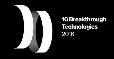 'MIT Technology Review' presenta las 10 Tecnologías Emergentes de 2016 - MIT Technology Review | educación líquida | Scoop.it