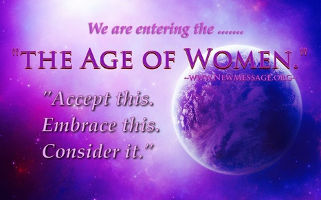 The Age of Women - The New Message from God | Moving Foward | Scoop.it