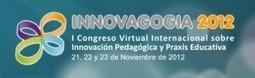 INNOVAGOGÍA 2012, I Congreso Virtual Internacional Sobre Innovación Pedagógica y Praxis Educativa | Publicaciones interesantes e_learning | Scoop.it