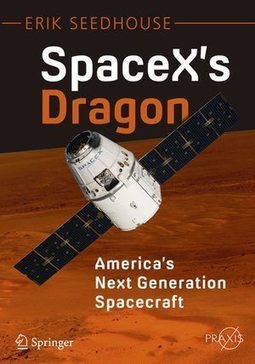 Review: SpaceX's Dragon | The Space Review | The NewSpace Daily | Scoop.it