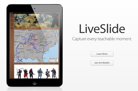 LiveSlide | Atlas | iPads, MakerEd and More  in Education | Scoop.it