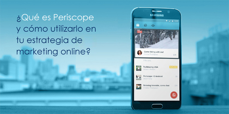 ¿Cómo utilizar Periscope para el marketing online? | Mundo Marquetero Digital | Scoop.it