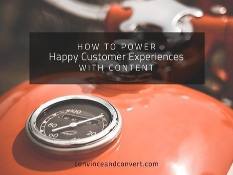 How to Power Happy Customer Experiences With Content | Social Media, SEO, Mobile, Digital Marketing | Scoop.it