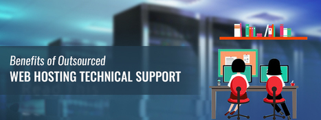Benefits of Outsourced Web Hosting Technical Support - InstaCarma | Outsourced Web Hosting and Technical Support | Scoop.it