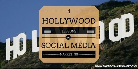 4 Hollywood Lessons for Social Media Marketing from Gary W. Goldstein | The Content Marketing Hat | Scoop.it