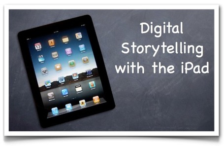 Digital Storytelling with the iPad | Teaching Foreign Languages | Scoop.it