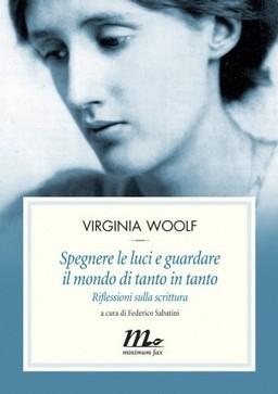 Virginia Woolf - Spegnere le luci e guardare il mondo di tanto in tanto • Hamlin | Mehr Licht! | Scoop.it
