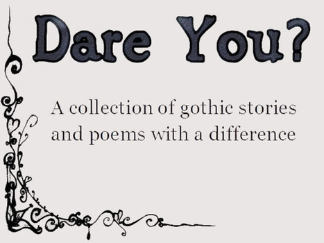 Dare You? new anthology challenges notions of children's gothic [Review] | The Gothic Imagination | Gothic Literature | Scoop.it
