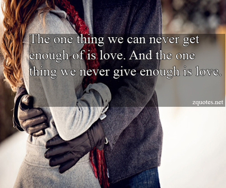 never get enough of is love | Zquotes | Love Quotes | Scoop.it