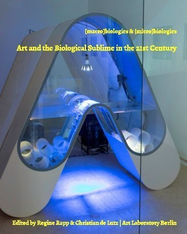 [macro]biologies & [micro]biologies. Art and the Biological Sublime in the 21st Century by Regine Rapp, Christian de Lutz: Fine Art | Blurb Books | Art & Science | Scoop.it