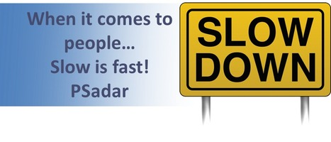 Slow is Fast - #Leadership | Leadership Advice & Tips | Scoop.it