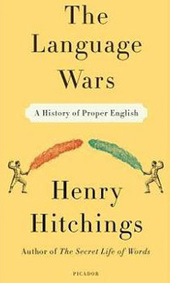 A Figurative Battleground: 'The Language Wars: A History of Proper English' | learn english online at your location | Scoop.it