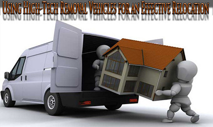 Using High-Tech Removal Vehicles for an Effective Relocation | Removal Services | Scoop.it