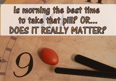 Are You Taking Your Medication at the Right Time of Day? | Alzheimer's Support | Scoop.it