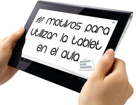 10 motivos para utilizar la tablet en el aula | Educación y Empresa | Aprendiendo a Distancia | Scoop.it