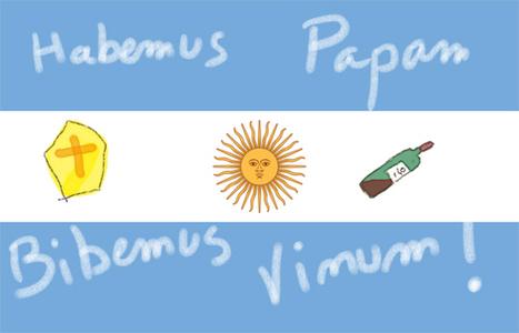 Quel vin pour célébrer un pape argentin ? | Vin & Gastronomie | Scoop.it