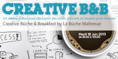 Creative B&B le 18 Juin 2013 dès 8h30 à La Cantine Toulouse   Mon Tout Petit Cabinet   Scoop.it