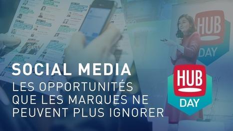 Social Media : les opportunités que les marques ne peuvent plus ignorer [HUBDAY REPLAY]   SoShake   Scoop.it