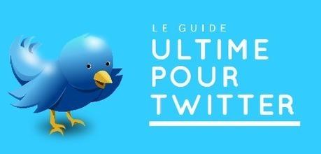 Conseils - Le Guide Ultime pour Twitter | Pratique et Twitter | Scoop.it