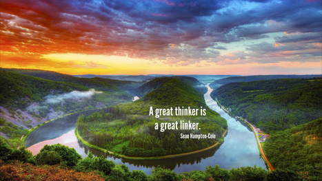 A Great Thinker | Life, Learning & the Things That Matter | Scoop.it