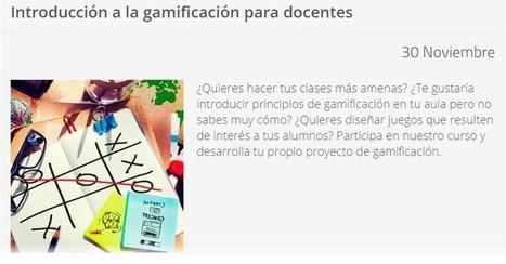 Nuevo curso online y gratuito para educadores sobre gamificación | TACTIC | Scoop.it