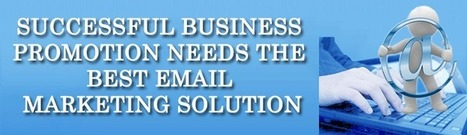 Successful business promotion needs the best email marketing solution | Internet makreting blogs | Scoop.it