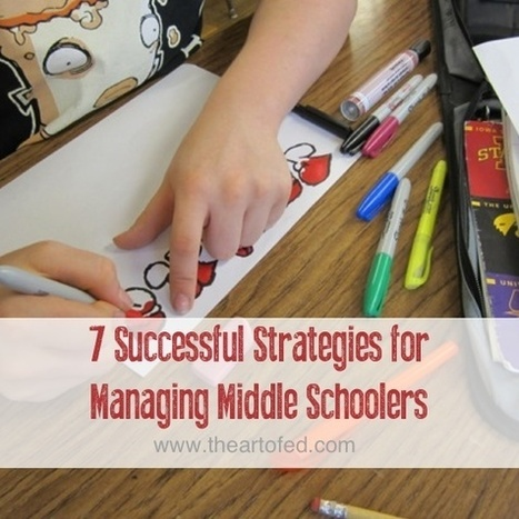 7 Successful Strategies for Managing Middle Schoolers | The Art of Ed | Technology for Children - Tecnología para niños | Scoop.it