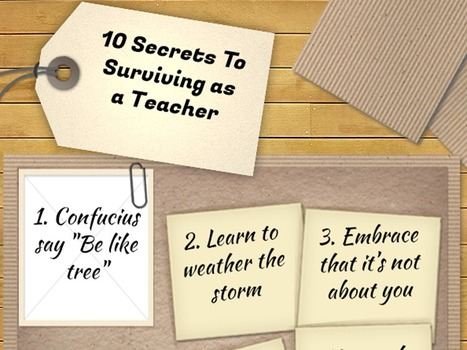 Ten Secrets To Surviving As A Teacher | Reflections on Learning | Scoop.it