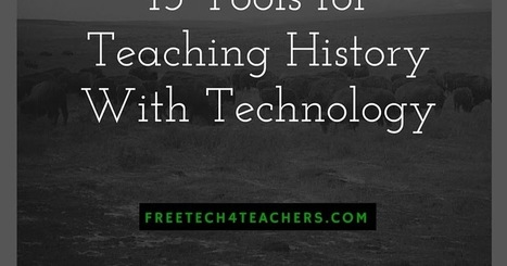 Free Technology for Teachers: 15 Tools for Teaching History With Technology - A Handout | Teaching and Professional Development | Scoop.it