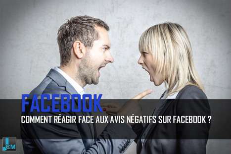 Comment réagir face aux avis négatifs sur Facebook ? | Internet world | Scoop.it