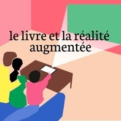 Le livre et la réalité augmentée : à quoi pourrait ressembler le livre de demain ? | Multimedia | Scoop.it