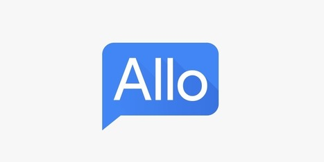 Google Allo is out today. The bot that powers the future of chat still has a lot to learn | dataInnovation | Scoop.it