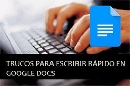 Trucos para crear tus documentos de texto de Google rápidamente | Aulatech | Scoop.it
