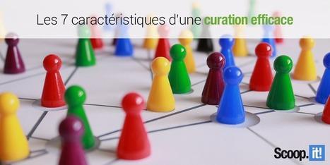 Les 7 caractéristiques d'une curation efficace | Notebook | Scoop.it