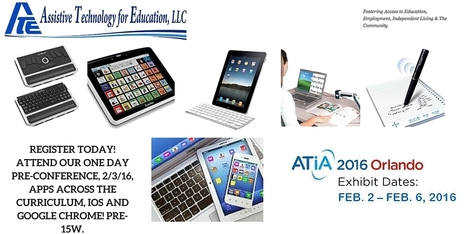 ATIA 2016! Join US! Apps Across the Curriculum, Full Day hands-On Pre-Con | Assistive Technology for Education & Employment | Scoop.it