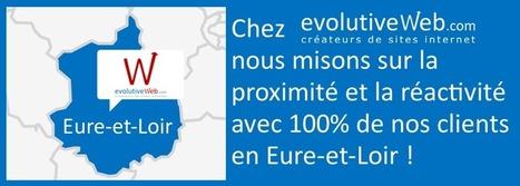 Nous misons sur la proximité et la réactivité avec 100% de nos clients en Eure-et-Loir - Actualités - evolutiveWeb.com | Actus de l'agence, infos et conseils en e-communication et entrepreunariat | Scoop.it