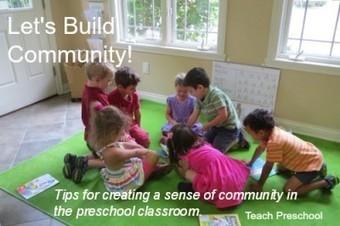 Tips for building a sense of community in the preschool classroom | Teach Preschool | Scoop.it
