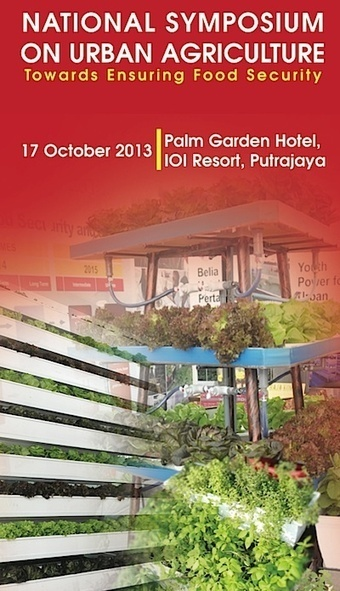 Malaysia: National Symposium on Urban Agriculture – Towards Ensuring Food Security | Benhil - Rooftop garden | Scoop.it