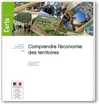 Vient de sortir : Comprendre l'économie des territoires | Changer la donne | Scoop.it