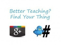 Want To Become A Better Teacher? Find Your Thing | Social Media 4 Education | Scoop.it