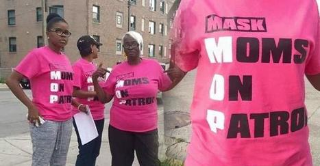 Chicago Moms Take to the Street to Prevent Violence, Doing a Better Job than Cops & Gun Control | Community Village Daily | Scoop.it