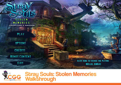 Stray Souls: Stolen Memories Walkthrough: From CasualGameGuides.com | Casual Game Walkthroughs | Scoop.it