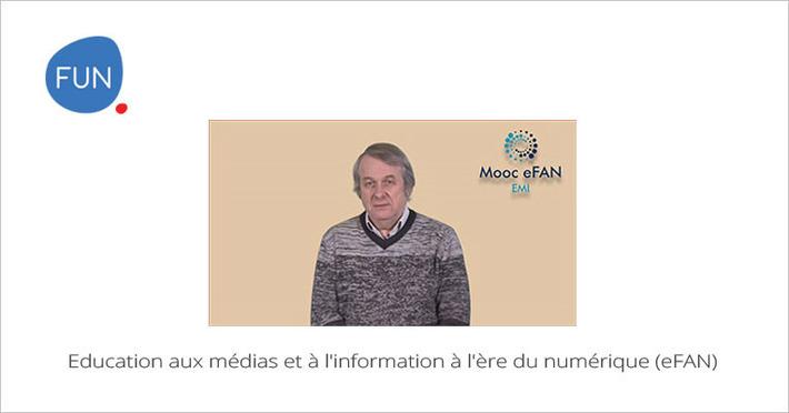 Le MOOC Education aux médias et à l'information à l'ère du numérique (eFAN) commence aujourd'hui | MOOC Francophone | Scoop.it