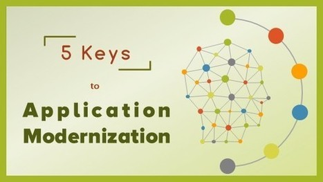 5 Keys to Application Modernization | Transformational Teaching and Technology | Scoop.it
