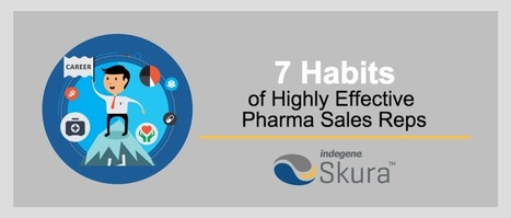 7 Habits of Highly Effective Pharma Sales Reps (Pharma Sales and Marketing Trends) | Pharma: Trends in e-detailing | Scoop.it
