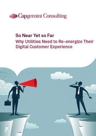 So Near Yet So Far: Why Utilities Need to Re-Energize Their Digital Customer Experience | Resource
