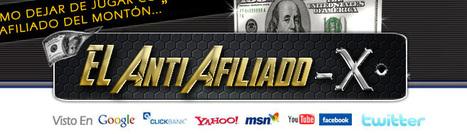 El AntiAfiliado-X | Marketing de Afiliados | Scoop.it