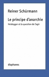 Reiner Schürmann : Le principe d'anarchie | continental philosophy | Scoop.it