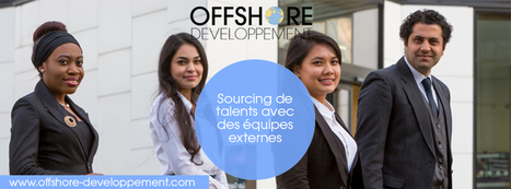 Sourcing de Talents avec des équipes externes   Offshore Developpement   Scoop.it